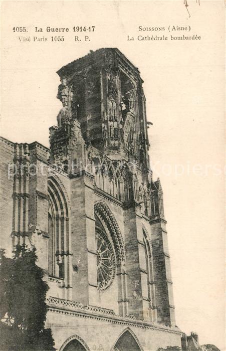 AK / Ansichtskarte Soissons_Aisne Cathedrale Zerstoerung 1 Weltkrieg Soissons Aisne 0
