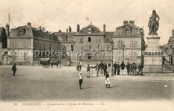 AK / Ansichtskarte Chartres_Eure_et_Loir Gendermerie Statue de Marceau Chartres_Eure_et_Loir 0
