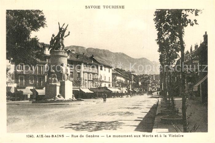 AK / Ansichtskarte Aix les Bains Rue de Geneve Le Monument aux Morts et a la Victoire Aix les Bains