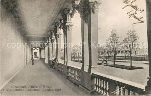 AK / Ansichtskarte London Franco British Empire Exhibition 1908 Colonnade Palace of Music London