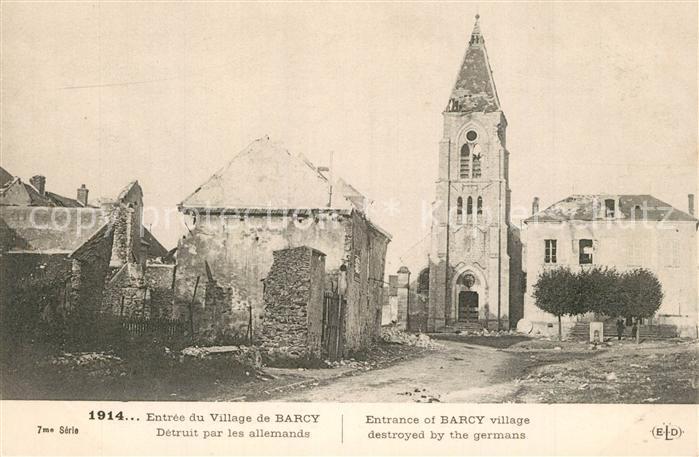 AK / Ansichtskarte Barcy Entr?e du Village detruit par les allemands La Guerre 1914 Barcy
