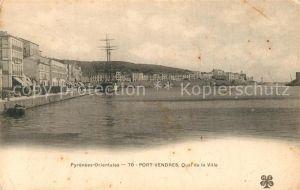 AK / Ansichtskarte Port Vendres Quai de la Ville Port Vendres