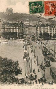 AK / Ansichtskarte Strassenbahn Lyon Pont Lafayette Place des Cordeliers Coteau de Fourviere