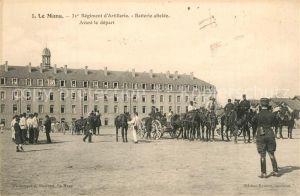AK / Ansichtskarte Le_Mans_Sarthe 31e Regiment d'Artillerie Batterie attelee Avant le depart Le_Mans_Sarthe