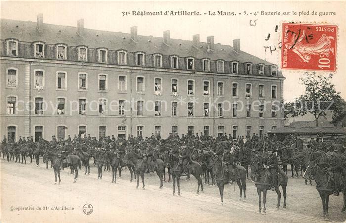 AK / Ansichtskarte Le_Mans_Sarthe 31e Regiment d'Artillerie Batterie sur le pied de guerre Le_Mans_Sarthe