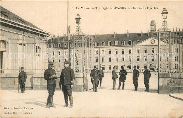 AK / Ansichtskarte Le_Mans_Sarthe Caserne du 31e Regiment d'Artillerie Entree du Quartier Le_Mans_Sarthe