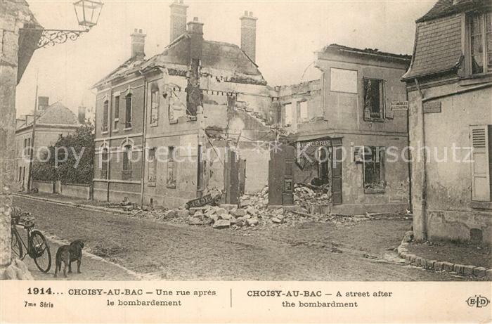 AK / Ansichtskarte Choisy au Bac Rue apr?s le bombardement Choisy au Bac