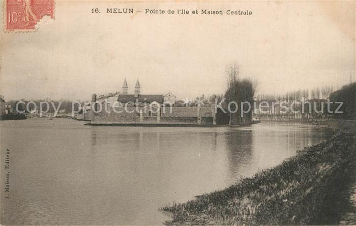 AK / Ansichtskarte Melun_Seine_et_Marne Pointe de l`Ile et Maison Centrale Melun_Seine_et_Marne