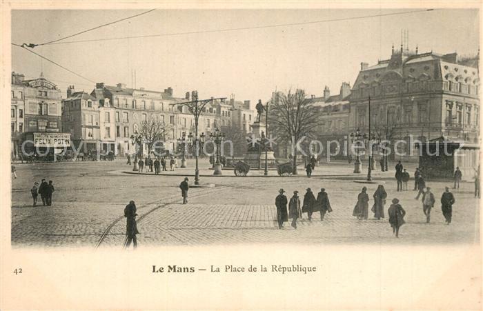 AK / Ansichtskarte Le_Mans_Sarthe La Place de la Republique Le_Mans_Sarthe
