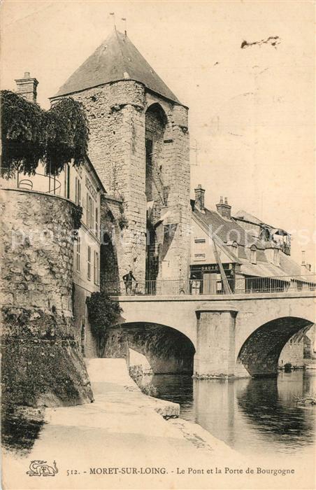 AK / Ansichtskarte Moret sur Loing Le Pont et la Porte de Bourgogne Moret sur Loing
