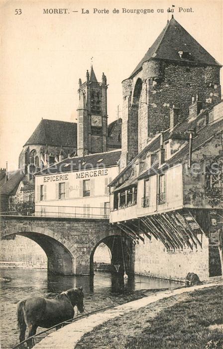 AK / Ansichtskarte Moret sur Loing Port de Bourgogne ou du Pont Moret sur Loing