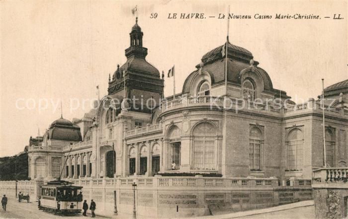 AK / Ansichtskarte Le_Havre Nouveau Casino Marie Christine Strassenbahn Le_Havre 0