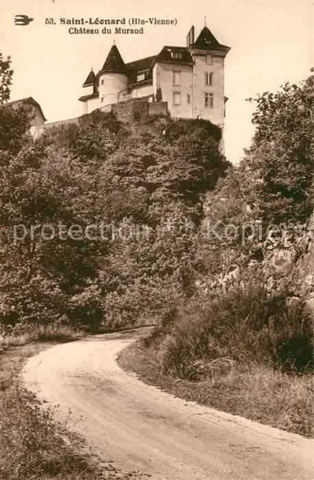 AK / Ansichtskarte Saint Leonard de Noblat Chateau du Muraud Saint Leonard de Noblat 0