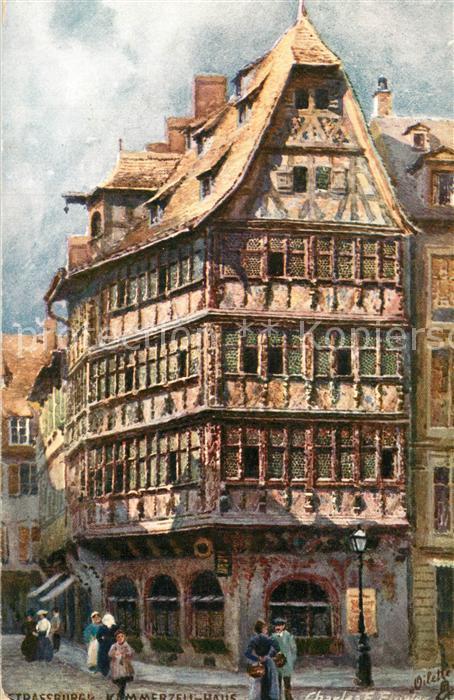 AK / Ansichtskarte Strasbourg_Alsace Kammerzellhaus Kuenstlerkarte Strasbourg Alsace