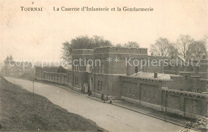 AK / Ansichtskarte Tournai La Caserne d'Infanterie et la Gendarmerie Tournai