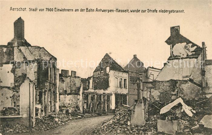 AK / Ansichtskarte Aerschot WK1 Die Stadt wurde zur Strafe niedergebrannt Aerschot