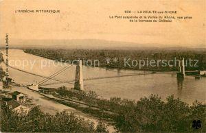 AK / Ansichtskarte La_Voulte sur Rhone Le Pont suspendu et la Vallee du Rhonevue prise de la terrasse du Chateau La_Voulte sur Rhone