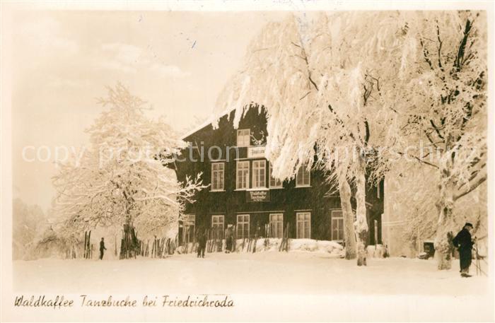 AK / Ansichtskarte Friedrichroda Waldkaffee Tanzbuche Winter Friedrichroda 0