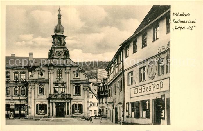 AK / Ansichtskarte Kulmbach Rathaus Weisses Ross Kulmbach 0