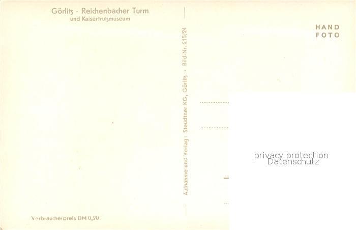 AK / Ansichtskarte Goerlitz_Sachsen Reichenbacher Turm und Kaisertrutzmuseum Goerlitz Sachsen 1