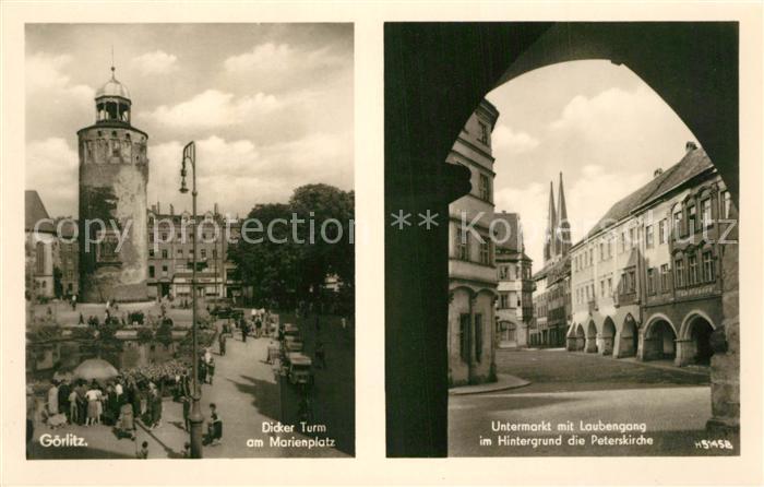 AK / Ansichtskarte Goerlitz_Sachsen Dicker Turm am Marienplatz Untermarkt mit Laubengang und Peterskirche Goerlitz Sachsen 0