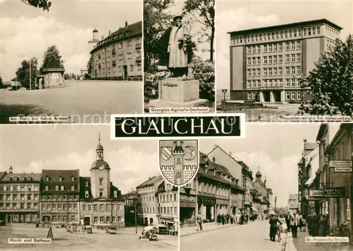AK / Ansichtskarte Glauchau Platz der Roten Armee Ingenieurschule fuer Anlagenbau Markt Rathaus Dr Friedrichs Strasse Glauchau