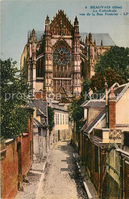AK / Ansichtskarte Beauvais La Cathedrale vue de la Rue Feutrier Beauvais