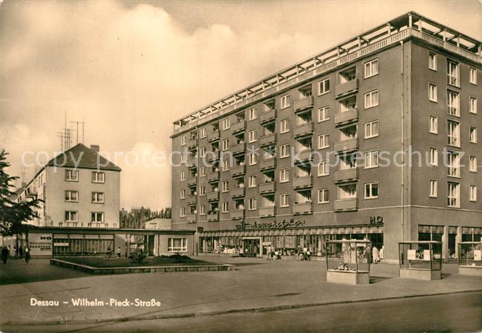 AK / Ansichtskarte Dessau Rosslau Wilhelm Pieck Strasse Dessau Rosslau