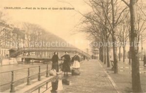 AK / Ansichtskarte Charleroi Pont de la Gare et Quai de Brabant Charleroi
