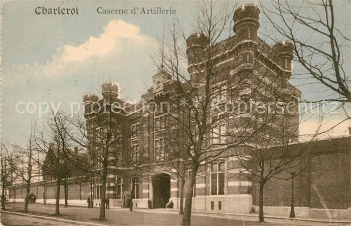 AK / Ansichtskarte Charleroi Caserne d Artillerie Charleroi