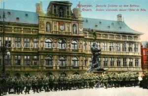 AK / Ansichtskarte Antwerpen_Anvers Deutsche Soldaten vor dem Rathaus Antwerpen Anvers