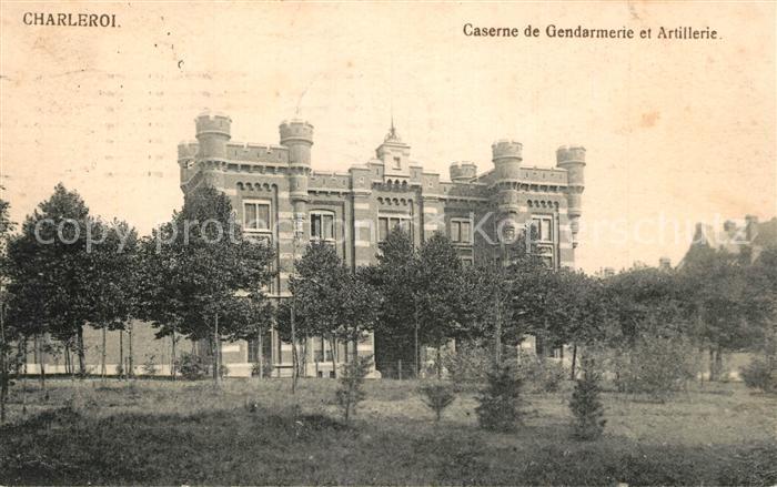 AK / Ansichtskarte Charleroi Caserne de Gendarmerie et Artillerie Charleroi