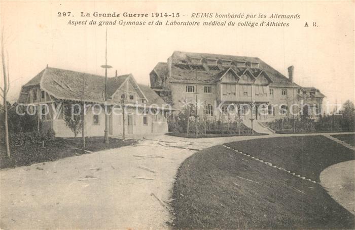 AK / Ansichtskarte Reims_Champagne_Ardenne La Guerre 1914 15 bombarde par les Allemands Aspect du grand Gymnase et du Laboratoire medical du college d Athletes Reims_Champagne_Ardenne