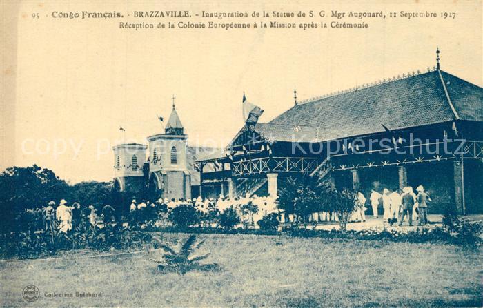 AK / Ansichtskarte Brazzaville Inauguration de la Statue de SG Mgr Augouard Reception de la Colonie Europeenne a la Mission apres la Ceremonie Brazzaville 0