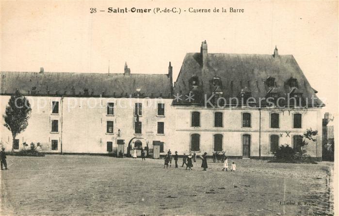 AK / Ansichtskarte Saint Omer_Pas de Calais Caserne de la Barre Saint Omer_Pas de Calais 0