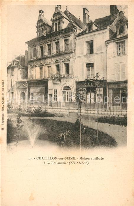 AK / Ansichtskarte Chatillon sur Seine Maison attribuee a G Philandrier Chatillon sur Seine 0