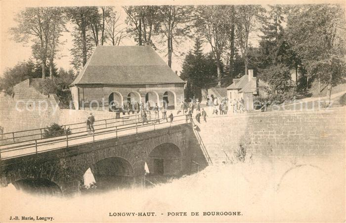 AK / Ansichtskarte Longwy_Lothringen Porte de Bourgogne Longwy Lothringen 0