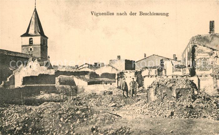 AK / Ansichtskarte Vigneulles nach Beschiessung Vigneulles