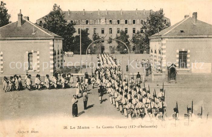 AK / Ansichtskarte Le_Mans_Sarthe La Caserne Chanzy 117e d Infanterie Le_Mans_Sarthe 0