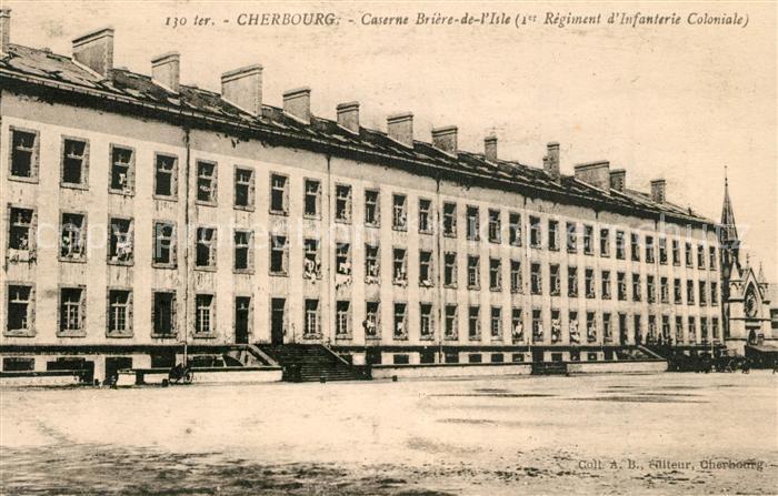 AK / Ansichtskarte Cherbourg_Octeville_Basse_Normandie Caserne Briere de l'Isle 1er Regiment d'Infanterie Coloniale Cherbourg_Octeville 0