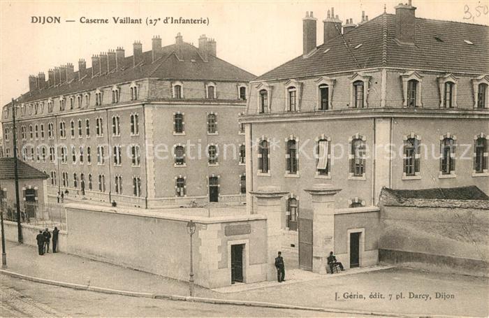 AK / Ansichtskarte Dijon_Cote_d_Or Caserne Vaillant 17e d Infanterie Dijon_Cote_d_Or 0