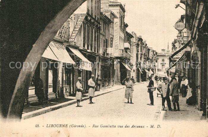 AK / Ansichtskarte Libourne Rue Gambetta vue des Arceaux Libourne 0