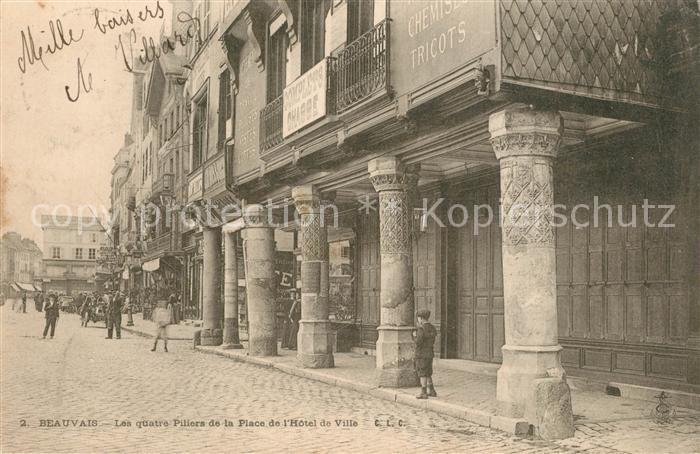 AK / Ansichtskarte Beauvais la quatre Piliers de la Place de l'Hotel de Ville Beauvais 0