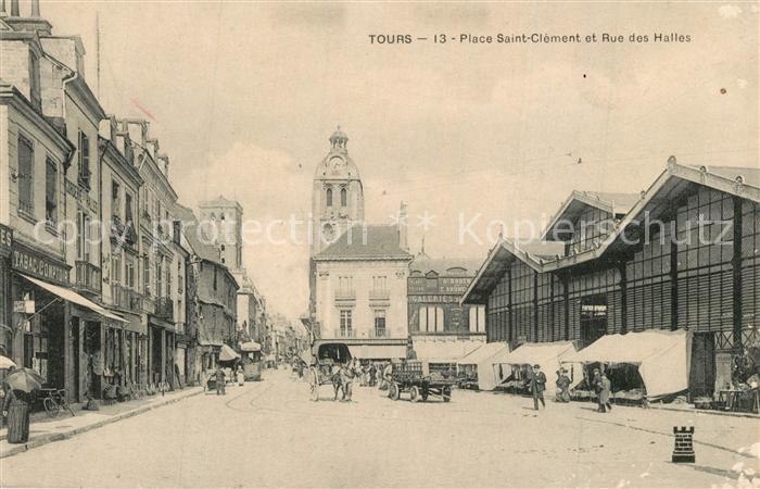 AK / Ansichtskarte Tours_Indre et Loire Place Saint Clement et Rue des Halles Tours Indre et Loire 0