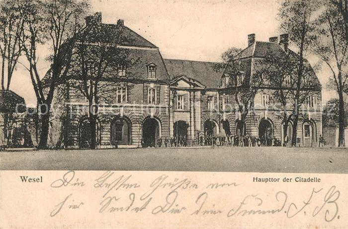 AK / Ansichtskarte Wesel_Rhein Haupttor der Citadelle Wesel Rhein 0