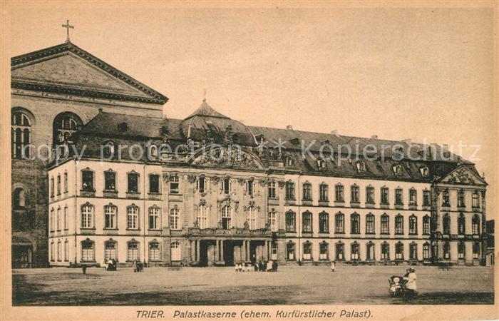 AK / Ansichtskarte Trier Palastkaserne Kurfuerstlicher Palast Trier 0