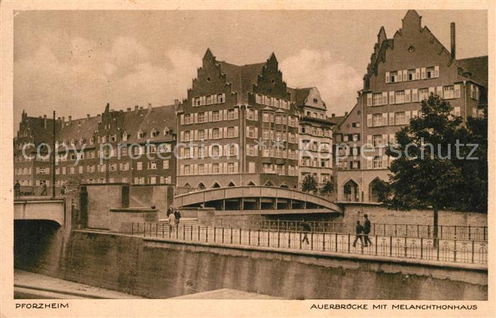 AK / Ansichtskarte Pforzheim Auerbruecke Melanchthonhaus Pforzheim 0