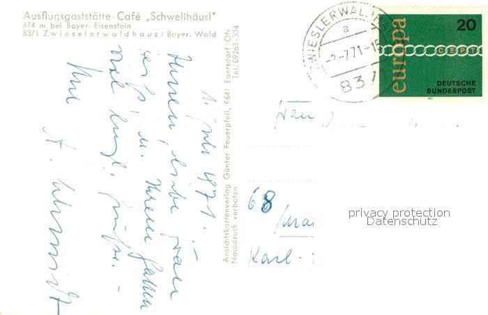 AK / Ansichtskarte Bayerisch_Eisenstein Zwieseler Waldhaus Cafe Schwellhaeusl Bayerisch_Eisenstein 1