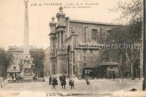 AK / Ansichtskarte Aix en Provence Eglise de la Madeleine Place des Precheurs Monument Aix en Provence