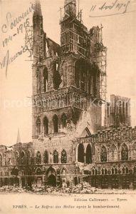 AK / Ansichtskarte Ypres_Ypern_West_Vlaanderen Beffroi des Halles apres le bombardement Ypres_Ypern